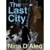 The Last City - Nina D'Aleo