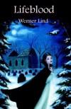 Lifeblood - Werner A. Lind