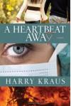 A Heartbeat Away - Harry Kraus