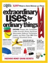 Extraordinary Uses for Ordinary Things: 2,317 Ways to Save Money and Time -