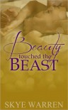 Beauty Touched the Beast (Beauty, #1) - Skye Warren