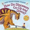 How Do Dinosaurs Go Up and Down? - Jane Yolen, Mark Teague