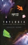 Trylogia Autostopem przez Galaktykę (Autostopem przez Galaktykę, #1-3) - Douglas Adams