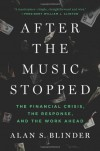 After the Music Stopped: The Financial Crisis, the Response, and the Work Ahead - Alan S. Blinder