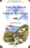 The Summer of My Greek Taverna: A Memoir - Tom Stone