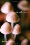 Mushroom - Nicholas P. Money