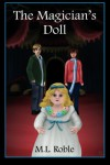 The Magician's Doll - M.L. Roble