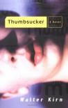 Thumbsucker - Walter Kirn