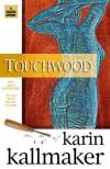 Touchwood - Karin Kallmaker
