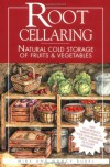 Root Cellaring: Natural Cold Storage of Fruits & Vegetables - Mike Bubel, Nancy Bubel