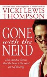 Gone With the Nerd - Vicki Lewis Thompson