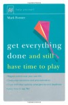 Get Everything Done: And Still Have Time to Play (Help Yourself) - Mark Forster