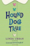Hound Dog True - Linda Urban