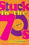 Stuck in the 70's - Debra Garfinkle