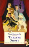 Theatre Shoes - Noel Streatfeild, Eleanor Updale