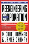 Reengineering the Corporation: Manifesto for Business Revolution, A - Michael Hammer, James Champy