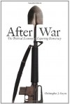 After War: The Political Economy of Exporting Democracy - Christopher J. Coyne