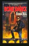 Bone Dance - Emma Bull