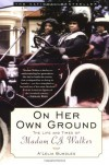 On Her Own Ground: The Life and Times of Madam C.J. Walker - A'Lelia Perry Bundles