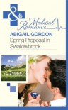 Spring Proposal in Swallowbrook. Abigail Gordon - Abigail Gordon