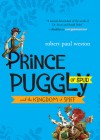 Prince Puggly of Spud and the Kingdom of Spiff - Robert Paul Weston