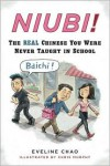 Niubi!: The Real Chinese You Were Never Taught in School - Eveline Chao, Chris Murphy