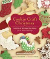 Cookie Craft Christmas: Dozens of Decorating Ideas for a Sweet Holiday - Janice Fryer, Valerie Peterson