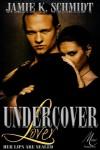 Undercover Lover - Jamie K. Schmidt