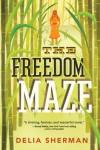 The Freedom Maze - Delia Sherman