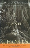 A Land of Ghosts: The Braided Lives of People and the Forest in Far Western Amazonia - David G. Campbell