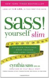 S.A.S.S. Yourself Slim: Conquer Cravings, Drop Pounds, and Lose Inches - Cynthia Sass