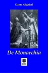 De Monarchia (On the Monarchy) - Dante Alighieri