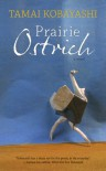Prairie Ostrich - Tamai Kobayashi