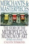 Merchants and Masterpieces: The Story of the Metropolitan Museum of Art - Calvin Tompkins
