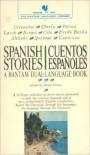 Spanish Stories/Cuentos Espanoles (A Bantam Dual Language Book) - Angel Flores