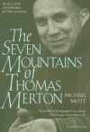 The Seven Mountains of Thomas Merton - Michael Mott