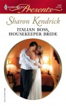 Italian Boss, Housekeeper Bride (Harlequin Presents) - Sharon Kendrick