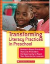 Transforming Literacy Practices in Preschool: Research-Based Practices That Give All Children the Opportunity to Reach Their Potential as Learners - Lea M. McGee