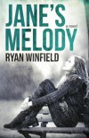 Jane's Melody: A Novel - Ryan Winfield