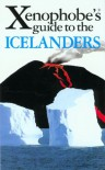 The Xenophobe's Guide to the Icelanders (Xenophobe's Guides) - Richard Sale