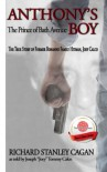 Anthony's Boy: The Prince of Bath Avenue; the True Story of Former Bonanno Family Hitman, Joey Calco - Richard Stanley Cagan