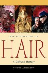 Encyclopedia of Hair: A Cultural History - Victoria Sherrow
