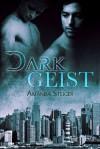 Dark Geist - Amanda Steiger