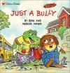 Just a Bully - Gina Mayer, Mercer Mayer