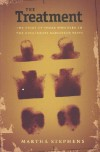 The Treatment: The Story of Those Who Died in the Cincinnati Radiation Tests - Martha Stephens