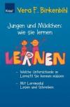Jungen Und Mädchen: Wie Sie Lernen: Welche Unterschiede Im Lernstil Sie Kennen Müssen:  Mit Lernmodul Lesen Und Schreiben - Vera F. Birkenbihl