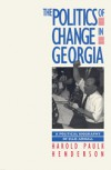 The Politics of Change in Georgia: A Political Biography of Ellis Arnall - Harold P. Henderson