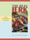 The Real Jerk: New Caribbean Cuisine - Lily Pottinger, Ed Pottinger