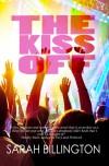 The Kiss Off - Sarah Billington