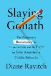 Slaying Goliath - Diane Ravitch